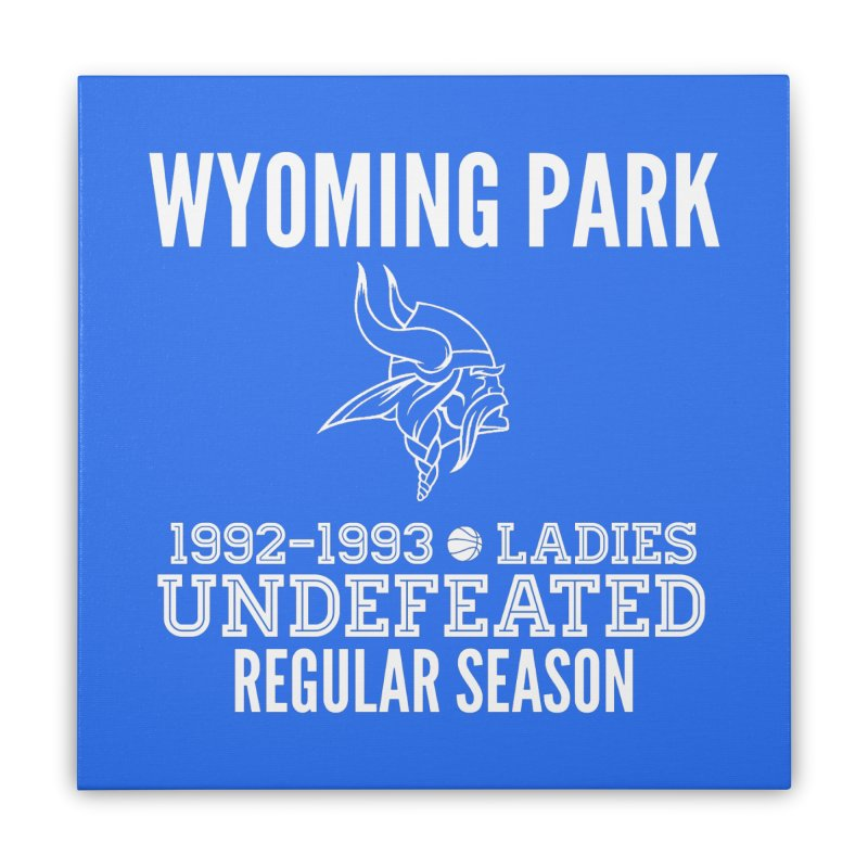 Wyoming Park 92-93 Undefeated Ladies Bball white Home Stretched Canvas by Elevation Wyoming