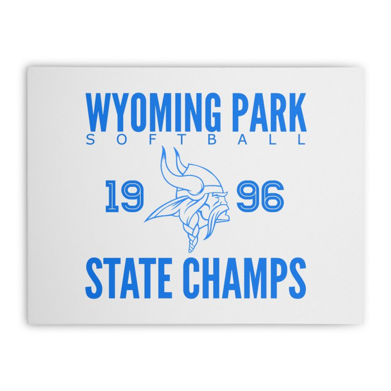 Wyoming Park 1996 Softball State Champs Blue Home Stretched Canvas by Elevation Wyoming