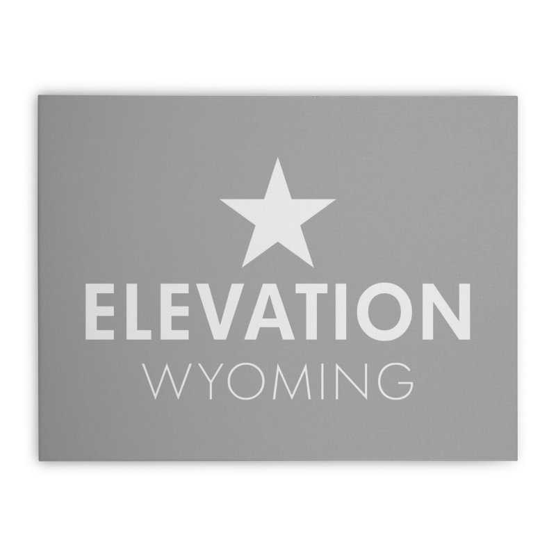 Elevation Wyoming 2019 Home Stretched Canvas by Elevation Wyoming