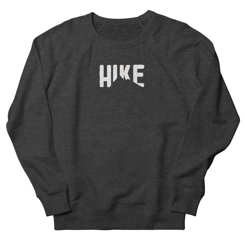 Hike Mountains Women's French Terry Sweatshirt by eleven