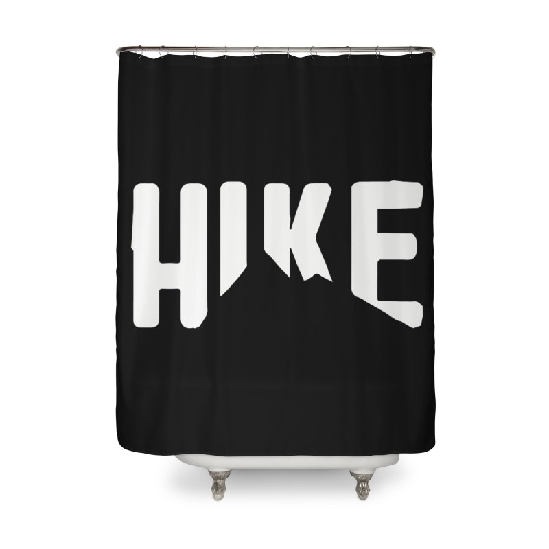 Hike Mountains Home Shower Curtain by eleven
