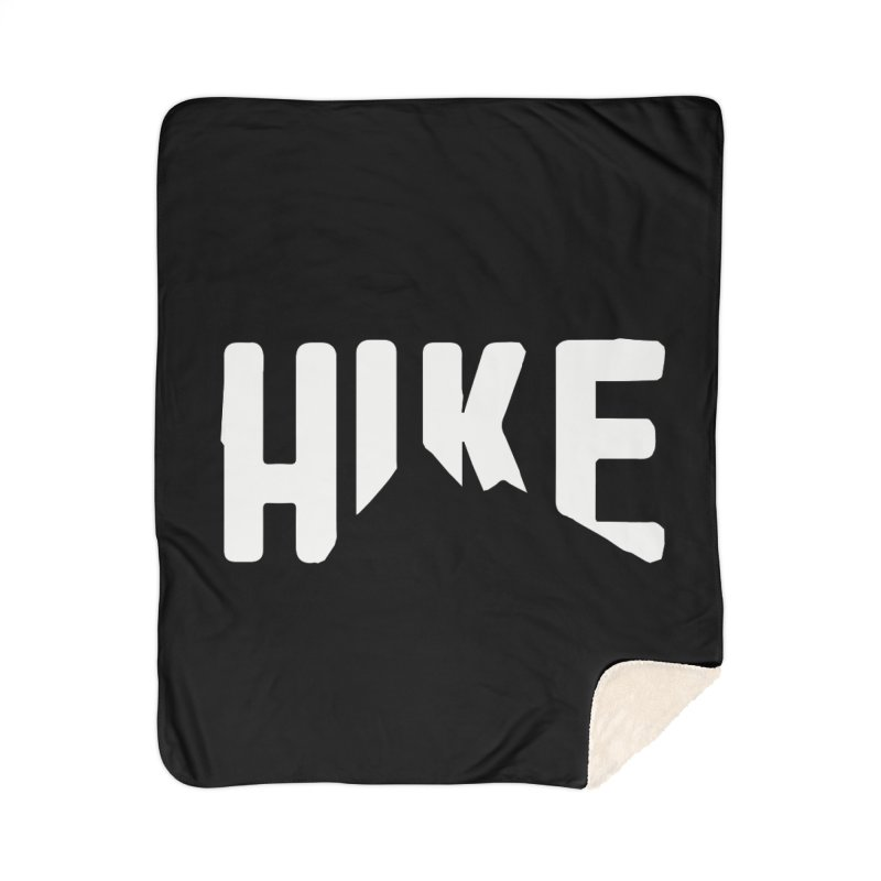 Hike Mountains Home Sherpa Blanket Blanket by eleven