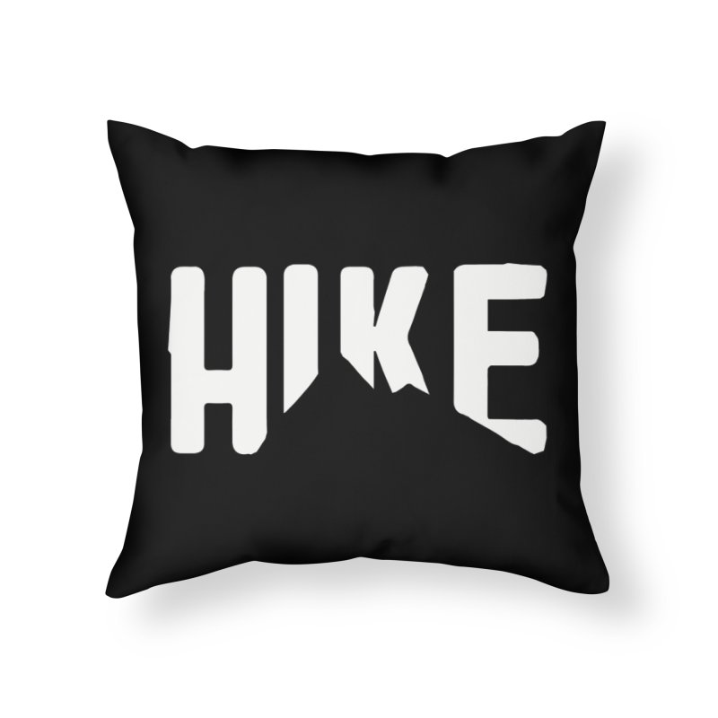 Hike Mountains Home Throw Pillow by eleven