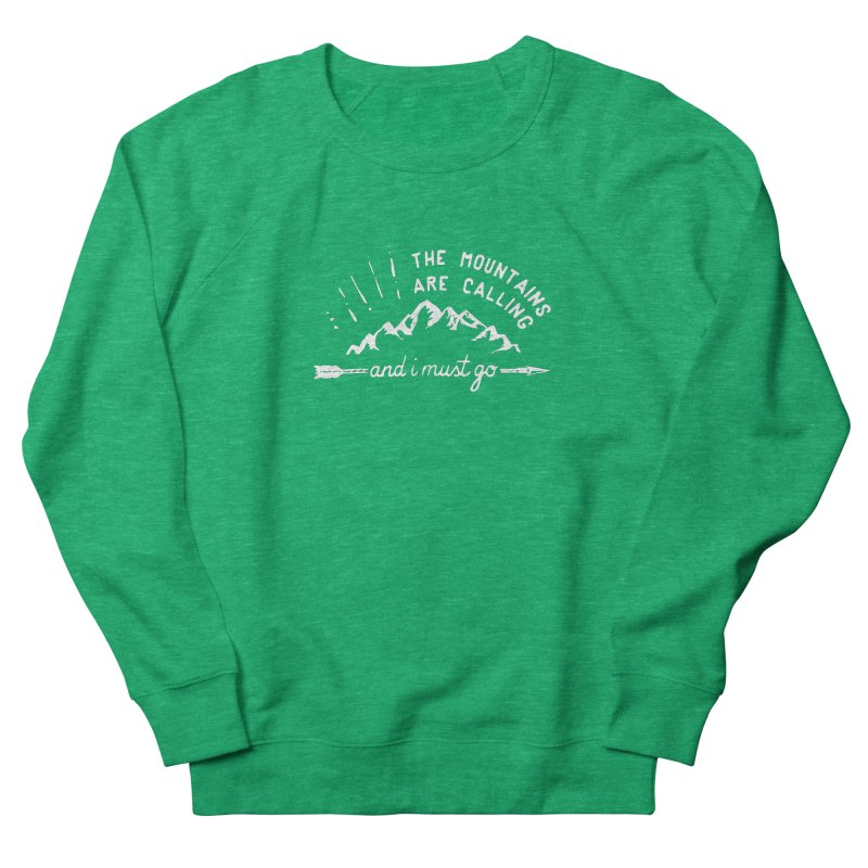 The Mountains are Calling Men's French Terry Sweatshirt by eleven