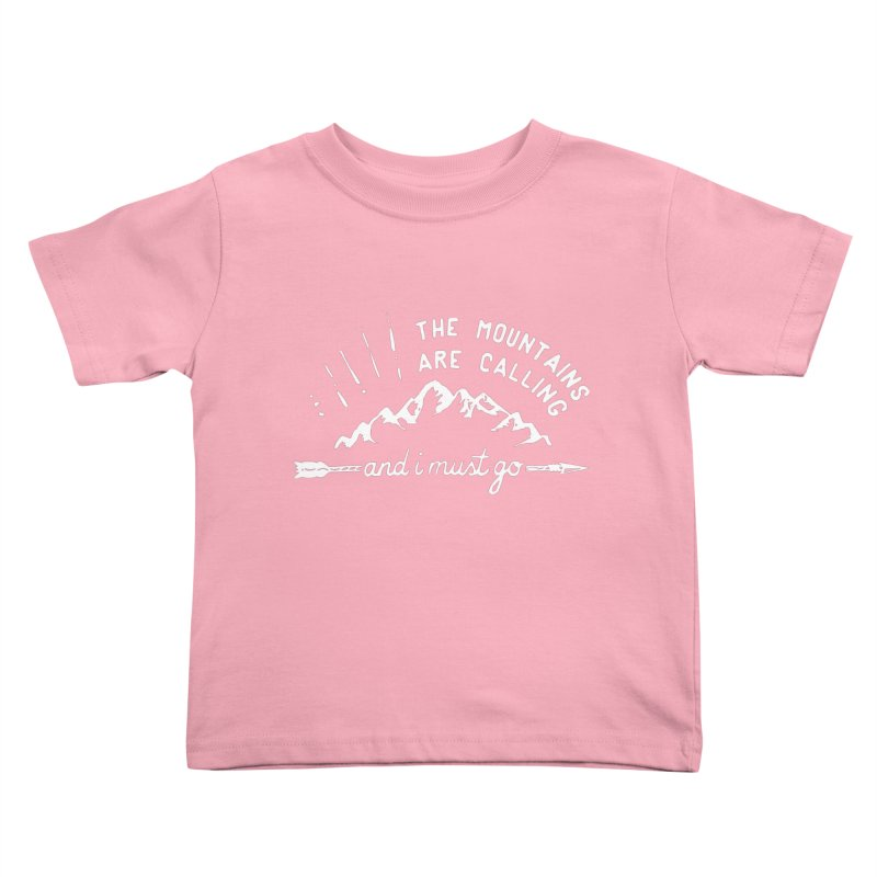 The Mountains are Calling Kids Toddler T-Shirt by eleven