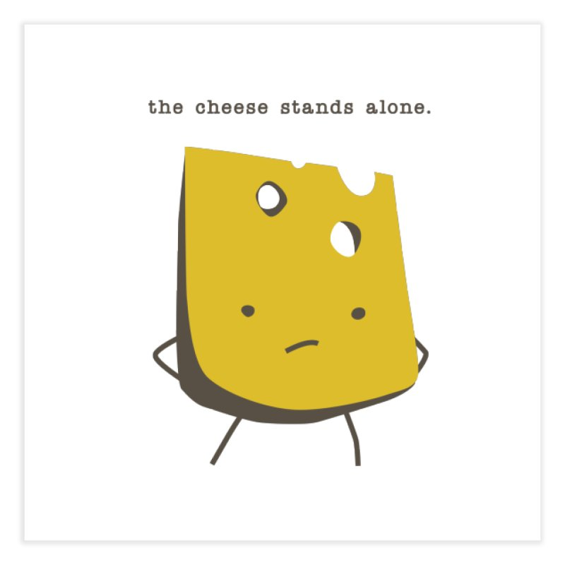 Lonely Cheese Home Fine Art Print by eleventy-five's Shop