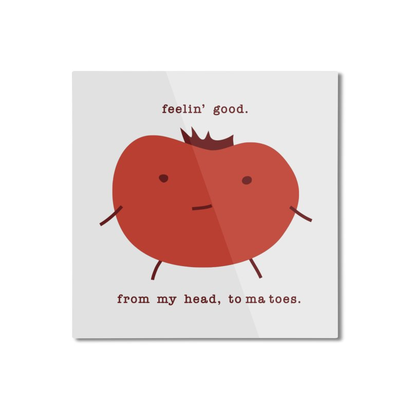 Good Feelings Tomato Home Mounted Aluminum Print by eleventy-five's Shop