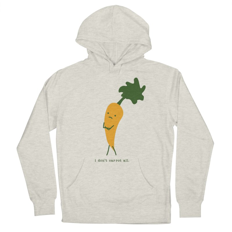 Don't Care Carrot Women's French Terry Pullover Hoody by eleventy-five's Shop