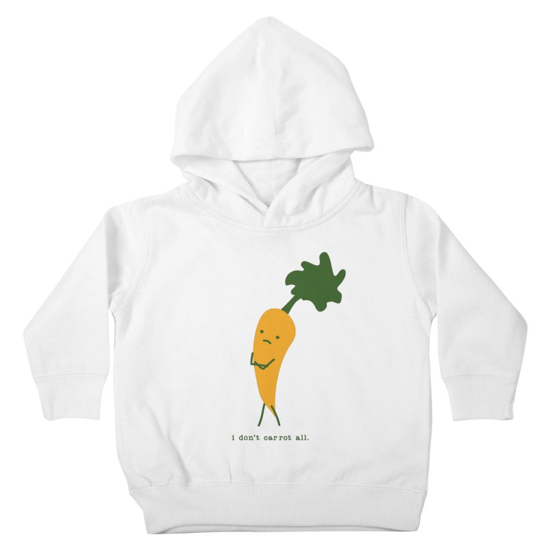 Don't Care Carrot Kids Toddler Pullover Hoody by eleventy-five's Shop