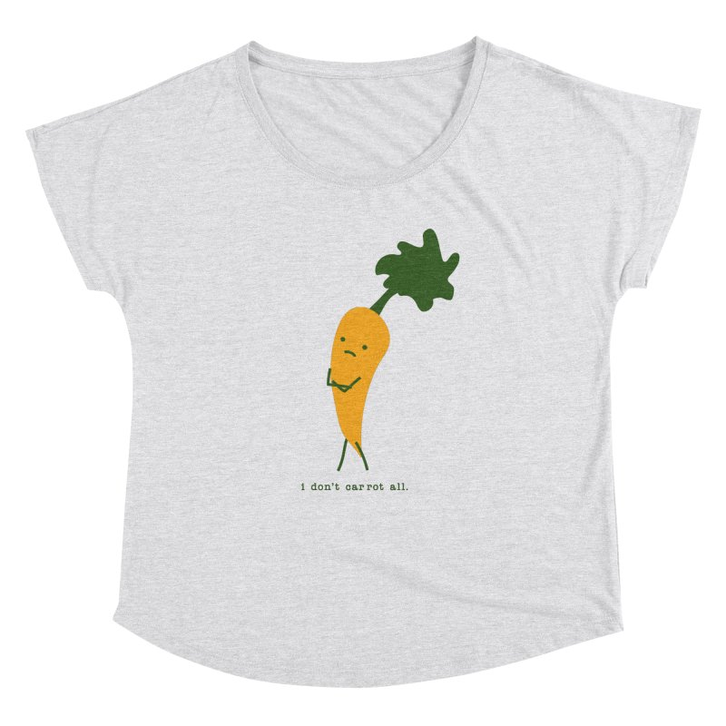 Don't Care Carrot Women's Dolman Scoop Neck by eleventy-five's Shop