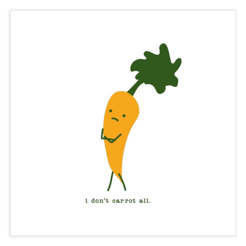 Don't Care Carrot Home Fine Art Print by eleventy-five's Shop