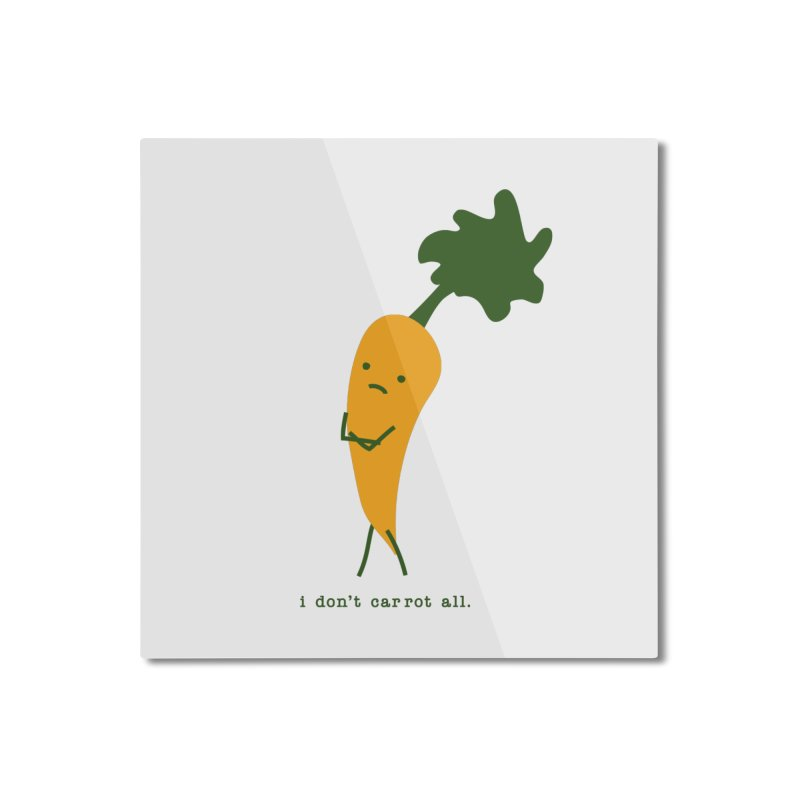 Don't Care Carrot Home Mounted Aluminum Print by eleventy-five's Shop