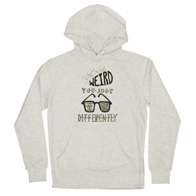 You're Not Weird Men's Pullover Hoody by Eli Trier Artist's Shop
