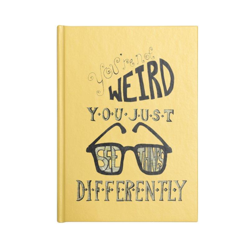 You're Not Weird Accessories Notebook by Eli Trier Artist's Shop
