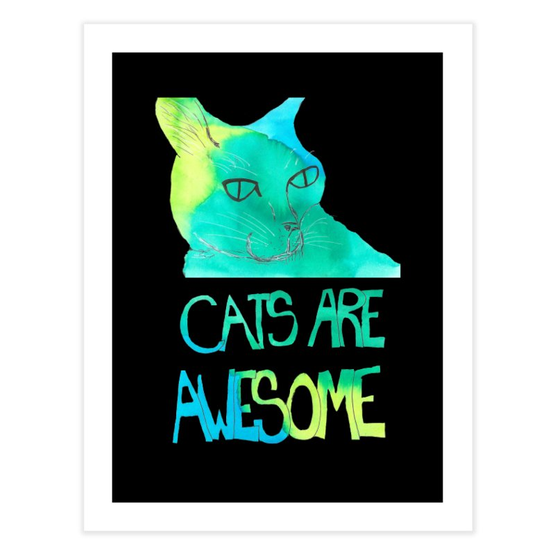 Cats Are Awesome Home Fine Art Print by Eli Trier Artist's Shop