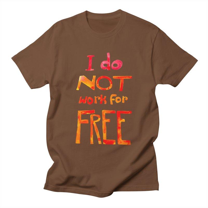I Do Not Work For Free Men's T-Shirt by Eli Trier Artist's Shop
