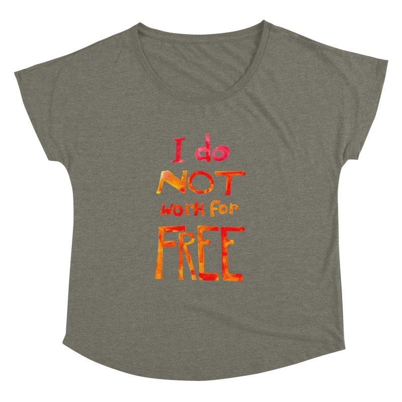 I Do Not Work For Free Women's Dolman by Eli Trier Artist's Shop