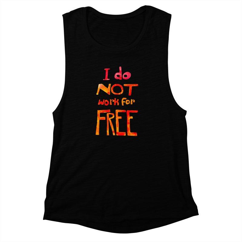 I Do Not Work For Free Women's Muscle Tank by Eli Trier Artist's Shop