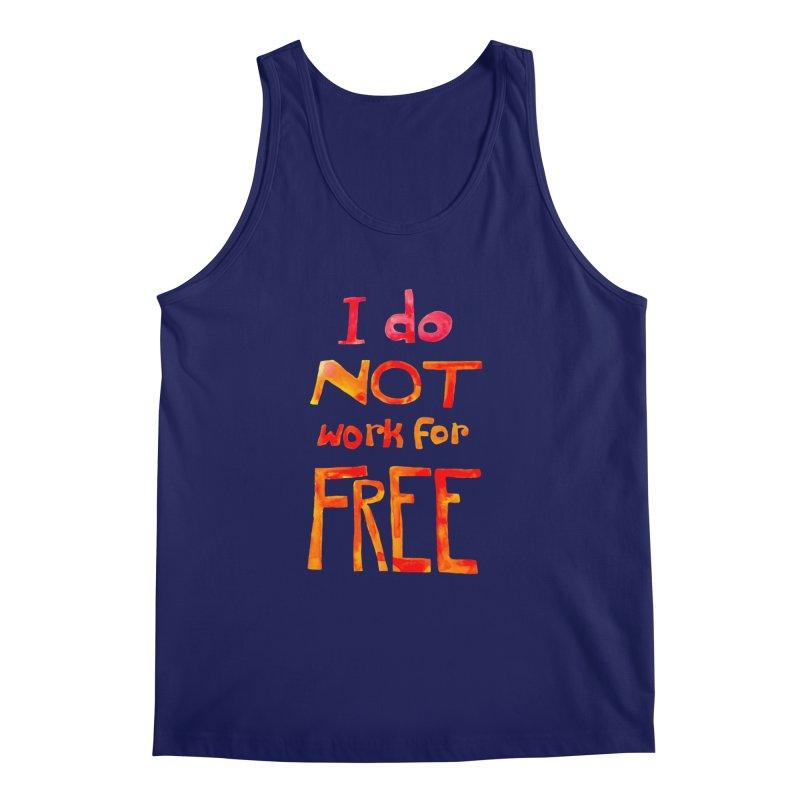 I Do Not Work For Free Men's Tank by Eli Trier Artist's Shop