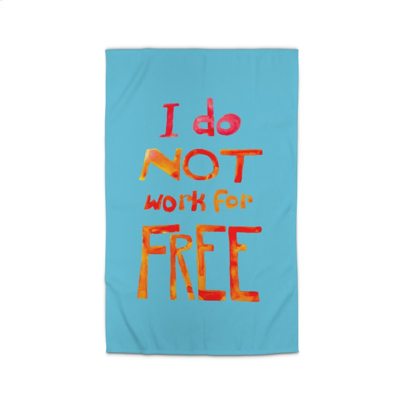 I Do Not Work For Free Home Rug by Eli Trier Artist's Shop