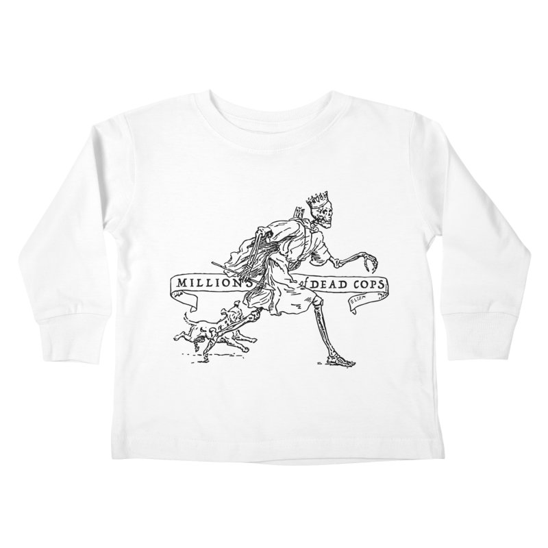 MILLIONS OF DEAD COPS Kids Toddler Longsleeve T-Shirt by e l i z a