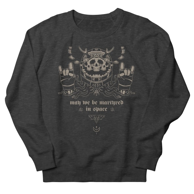 [MAY WE BE MARTYRED IN SPACE] Women's Sweatshirt by e l i z a