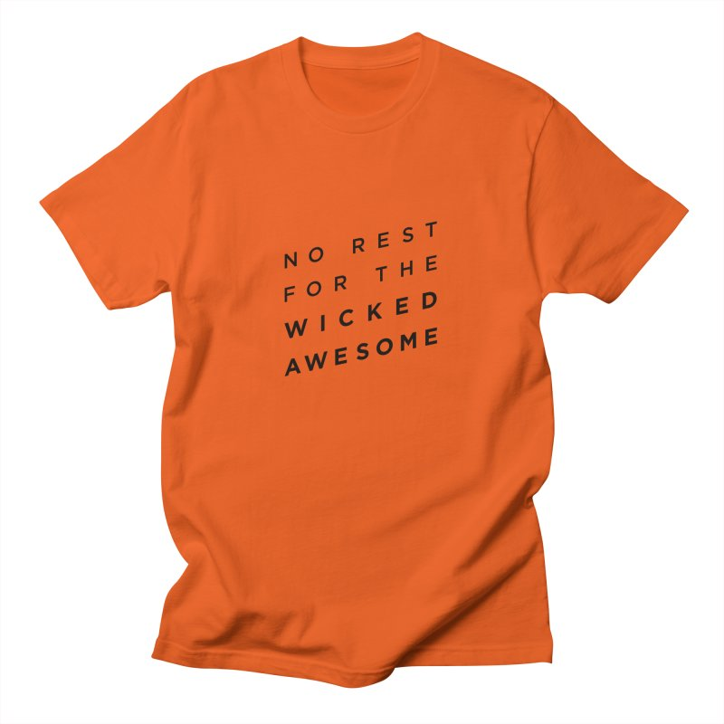 No Rest for the Wicked Awesome Women's T-Shirt by elizabethreay's Artist Shop