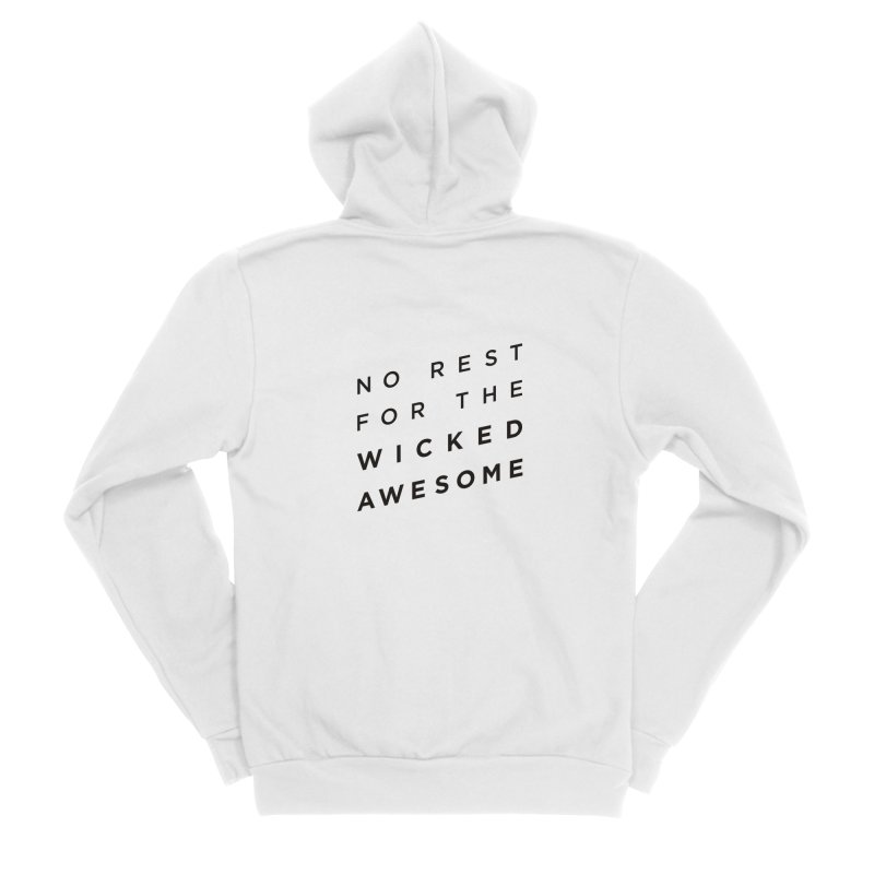 No Rest for the Wicked Awesome Women's Zip-Up Hoody by elizabethreay's Artist Shop