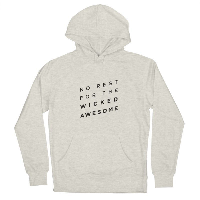 No Rest for the Wicked Awesome Men's French Terry Pullover Hoody by elizabethreay's Artist Shop