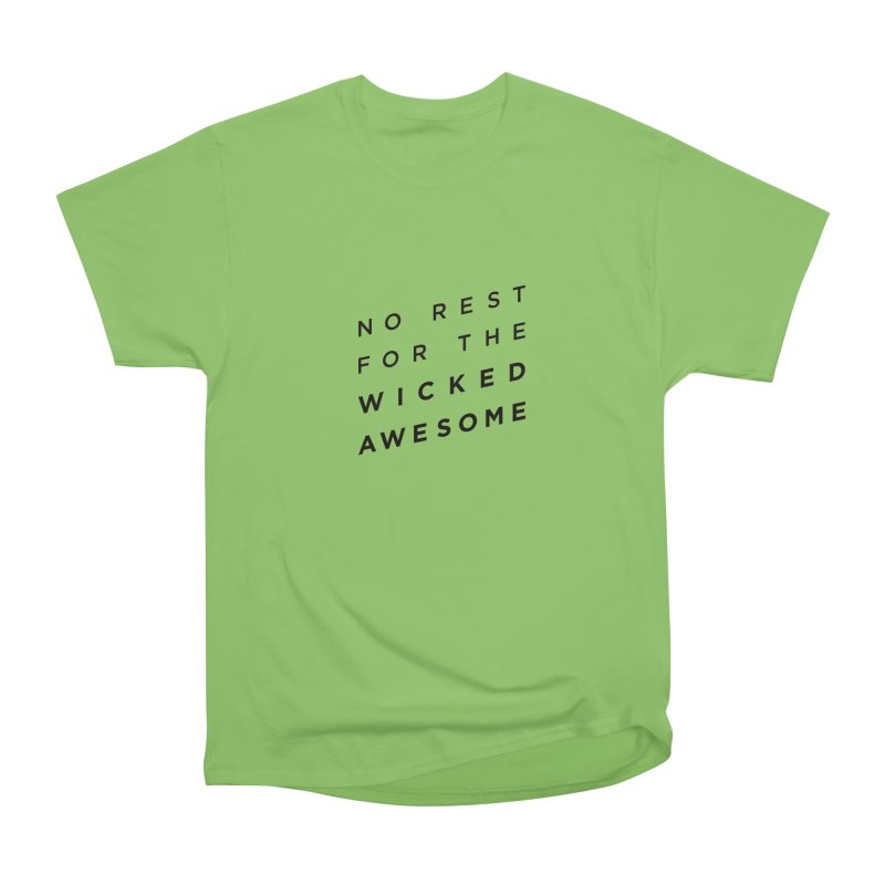 No Rest for the Wicked Awesome Women's Heavyweight Unisex T-Shirt by elizabethreay's Artist Shop