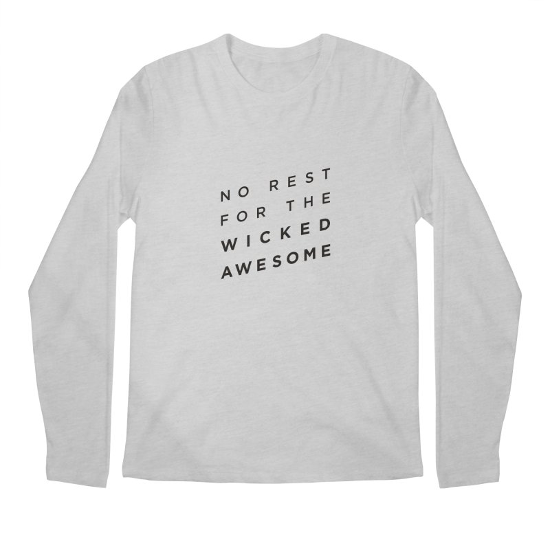 No Rest for the Wicked Awesome Men's Regular Longsleeve T-Shirt by elizabethreay's Artist Shop