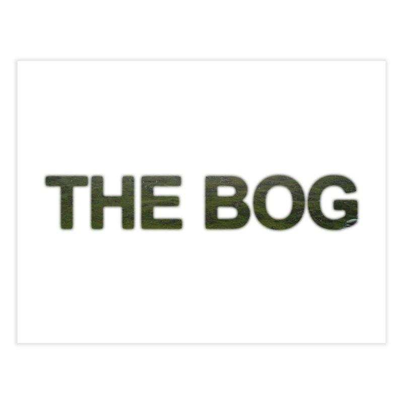 The Bog Sign Home Fine Art Print by Ella Arrow, Curator of Wonder