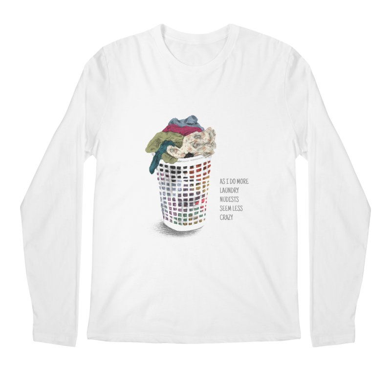 as i do more laundry nudists seem less crazy Men's Regular Longsleeve T-Shirt by ellagershon's Artist Shop
