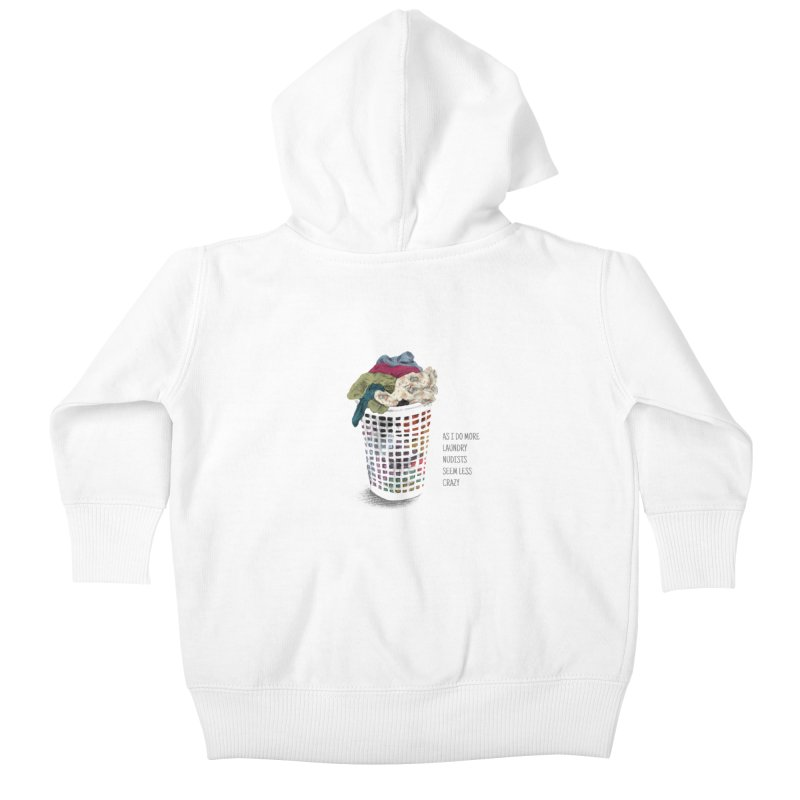as i do more laundry nudists seem less crazy Kids Baby Zip-Up Hoody by ellagershon's Artist Shop