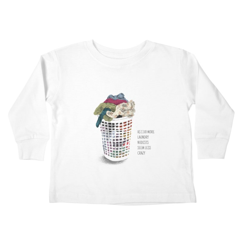 as i do more laundry nudists seem less crazy Kids Toddler Longsleeve T-Shirt by ellagershon's Artist Shop