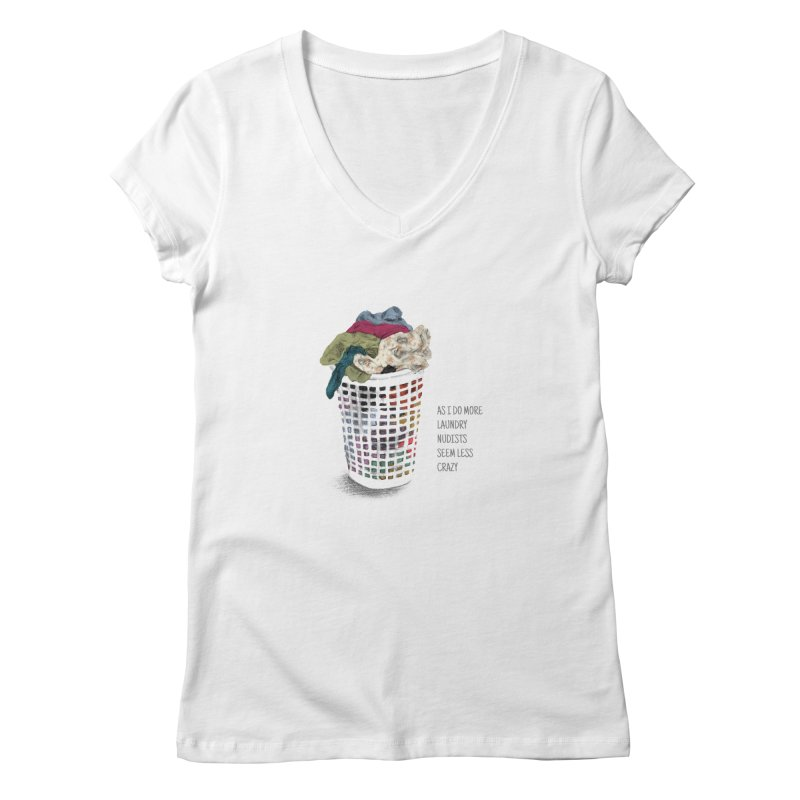 as i do more laundry nudists seem less crazy Women's V-Neck by ellagershon's Artist Shop