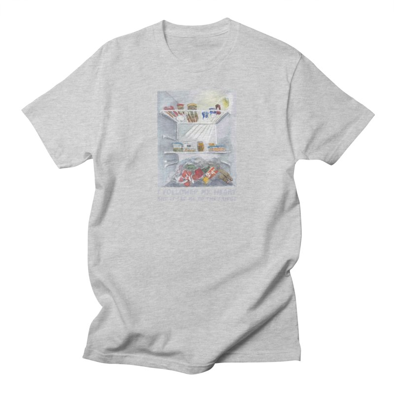 I Followed My Heart  And It Led Me To The Fridge Men's T-Shirt by ellagershon's Artist Shop