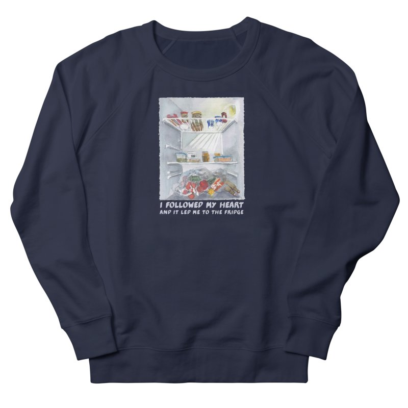 I Followed My Heart  And It Led Me To The Fridge Men's French Terry Sweatshirt by ellagershon's Artist Shop