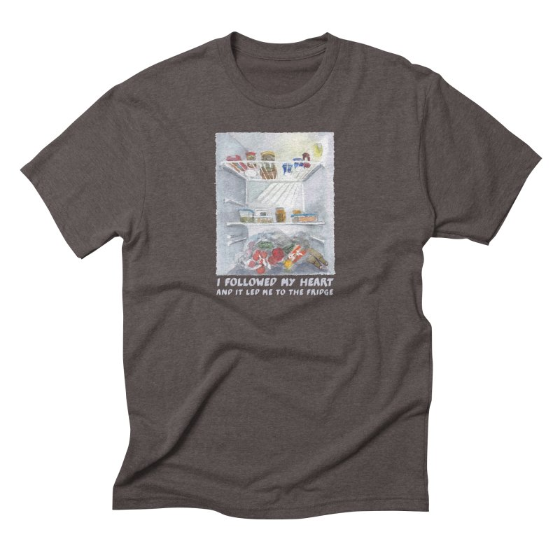 I Followed My Heart  And It Led Me To The Fridge Men's Triblend T-Shirt by ellagershon's Artist Shop