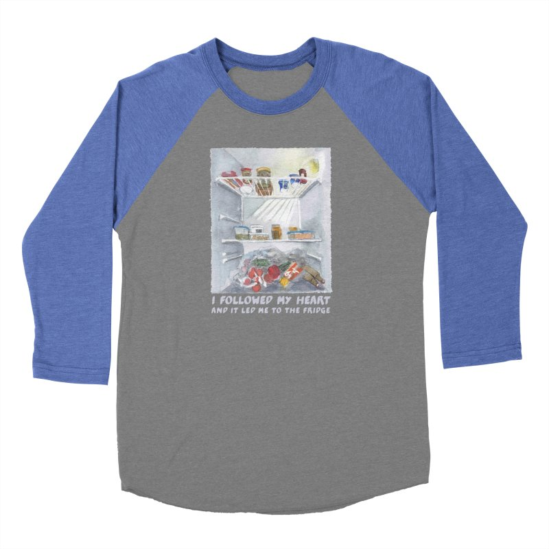I Followed My Heart  And It Led Me To The Fridge Women's Baseball Triblend T-Shirt by ellagershon's Artist Shop