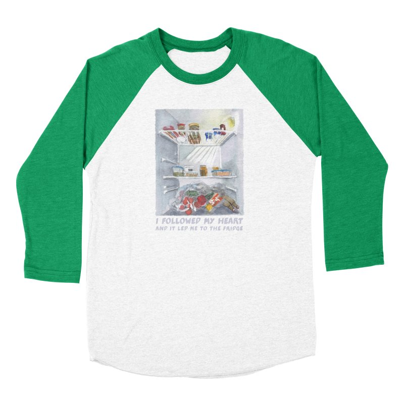 I Followed My Heart  And It Led Me To The Fridge Men's Baseball Triblend T-Shirt by ellagershon's Artist Shop
