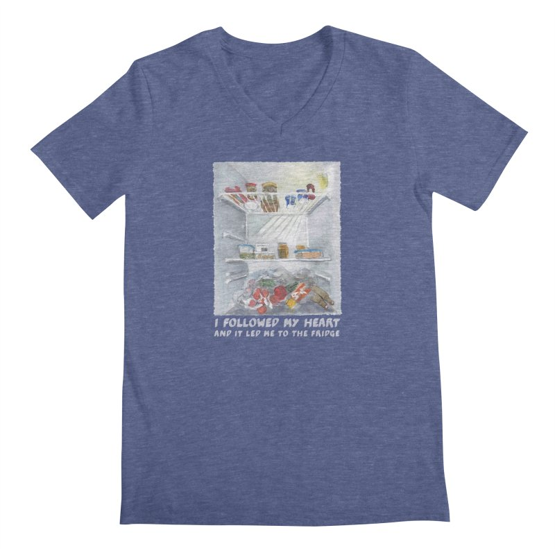 I Followed My Heart  And It Led Me To The Fridge Men's Regular V-Neck by ellagershon's Artist Shop