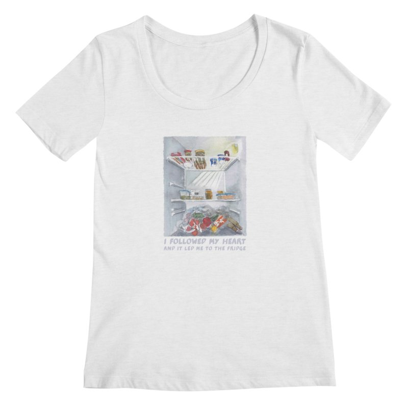 I Followed My Heart  And It Led Me To The Fridge Women's Scoopneck by ellagershon's Artist Shop