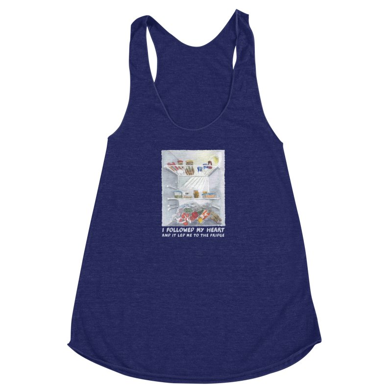 I Followed My Heart  And It Led Me To The Fridge Women's Racerback Triblend Tank by ellagershon's Artist Shop