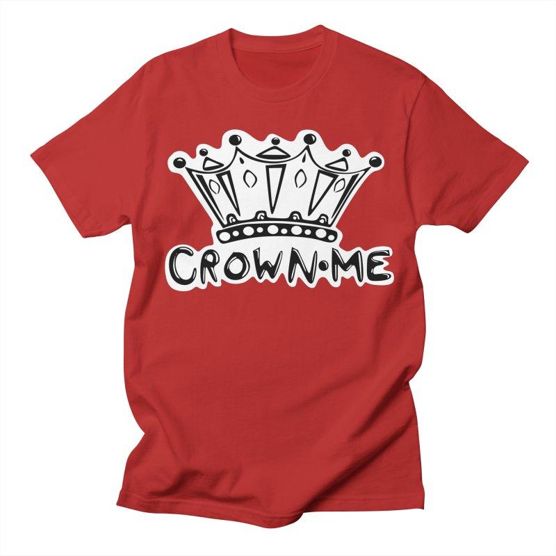 Crown Me Men's T-shirt by elledeegee's Artist Shop