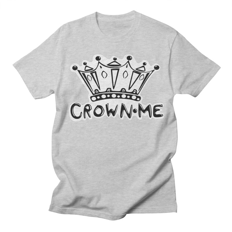 Crown Me Men's Regular T-Shirt by elledeegee's Artist Shop