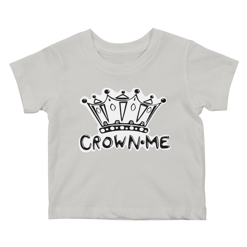 Crown Me Kids Baby T-Shirt by elledeegee's Artist Shop