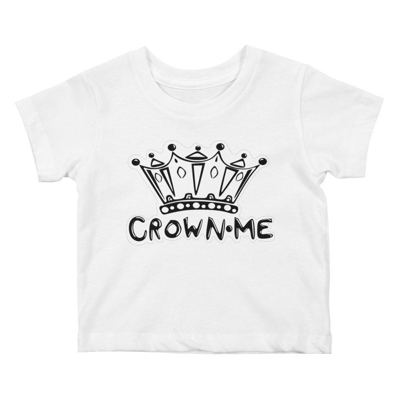 Crown Me Kids Baby T-Shirt by elledeegee's Artist Shop