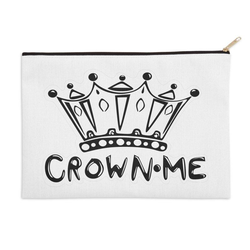 Crown Me Accessories Zip Pouch by elledeegee's Artist Shop