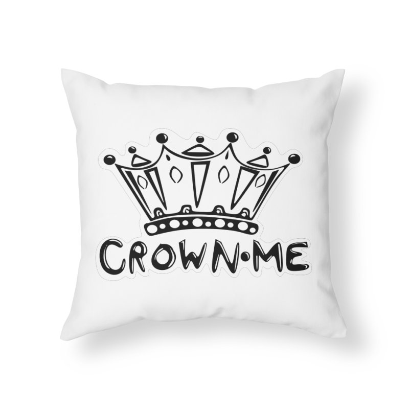 Crown Me Home Throw Pillow by elledeegee's Artist Shop